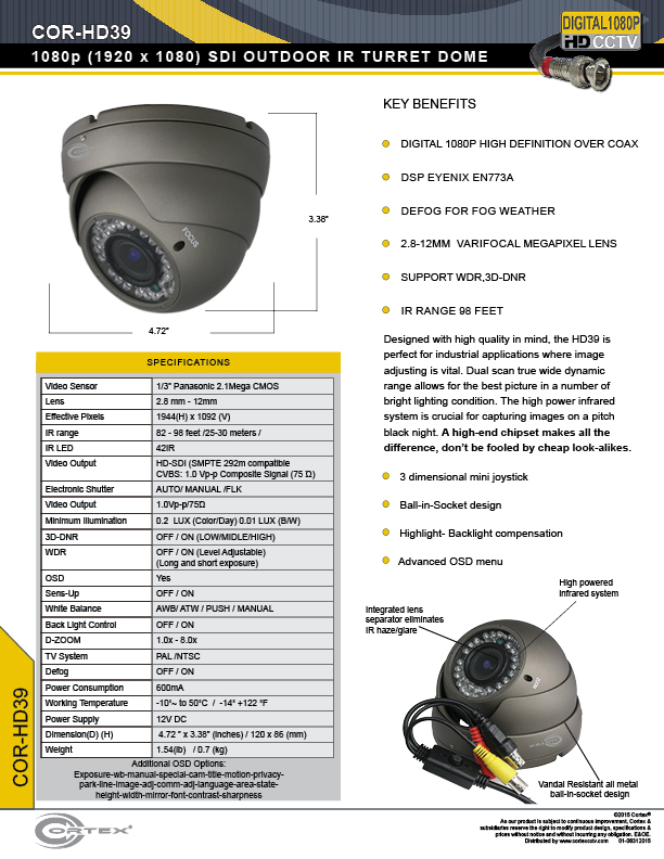 HD39 camera can be used inside or out. The front end contains an infrared LED array, aided by a mechanical IR filter, for zero-light operation. A 2.8-10mm varifocal lens lets the user adjust near/far for better focus and adjusting the field of view.